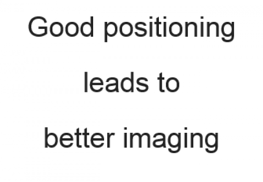 Good positioning leads to better imaging
